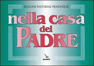 Nella casa del Padre: edizione per il Piemonte 1997