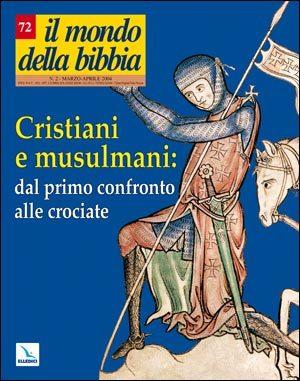 Cristiani e musulmani: dal primo confronto alle crociate