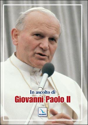 In ascolto di Giovanni Paolo II