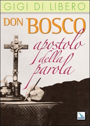 Don Bosco apostolo della parola