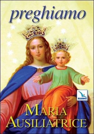 Preghiamo Maria Ausiliatrice