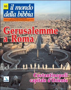 Gerusalemme a Roma - Costantinopoli capitale d'Oriente