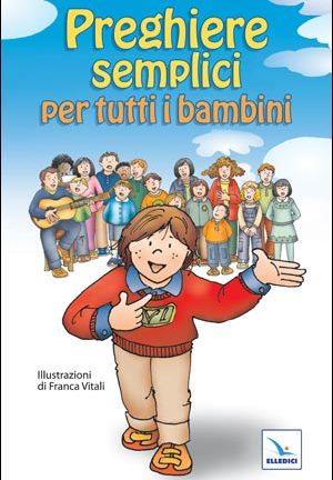 Preghiere semplici per tutti i bambini