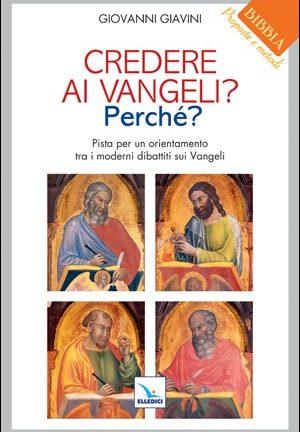Credere ai Vangeli? Perché?