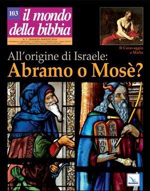 All'origine di Israele: Abramo o Mosè?