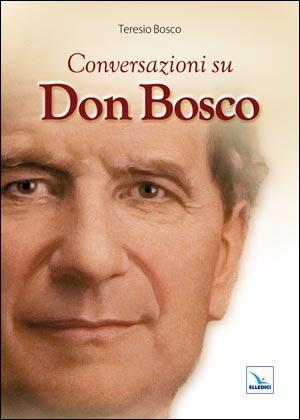 Conversazioni su Don Bosco