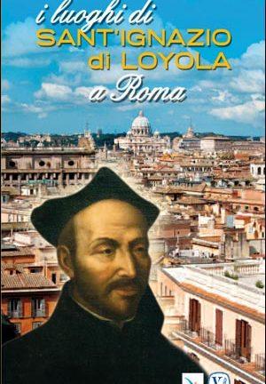 ILuoghi di Sant'Ignazio di Loyola a Roma