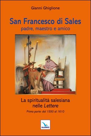 San Francesco di Sales padre, maestro e amico