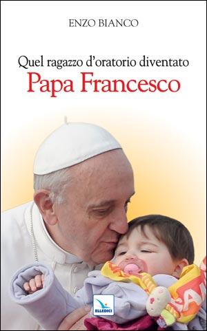 Quel ragazzo d'oratorio diventato Papa Francesco