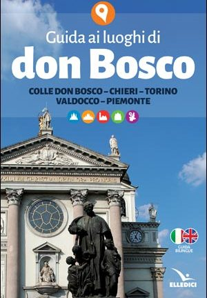 Guida ai luoghi di don Bosco
