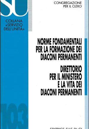 Norme fondamentali per la formazione dei diaconi permanenti - Direttorio per il ministero e la vita dei diaconi permanenti