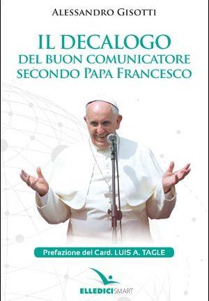 Ildecalogo del buon comunicatore secondo Papa Francesco