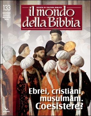 Ebrei, cristiani, musulmani. Coesistere?