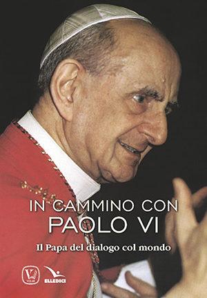 In cammino con Paolo VI