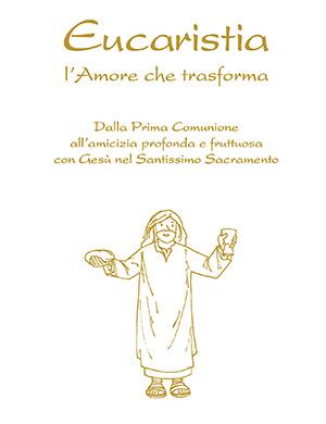 Eucaristia l'Amore che trasforma