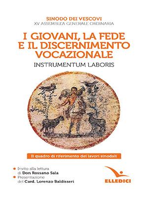 Igiovani, la fede e il discernimento vocazionale. Instrumentum laboris