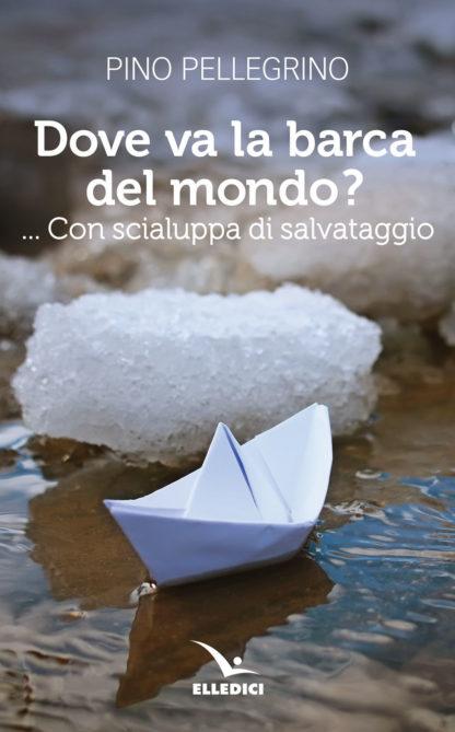 Dove va la barca del mondo?