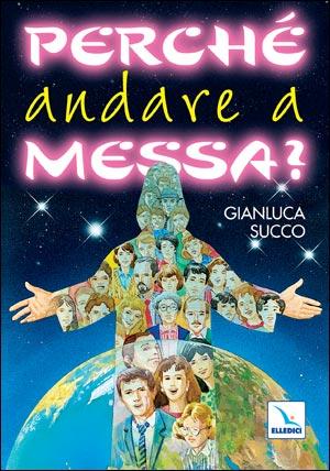 Perché andare a Messa?