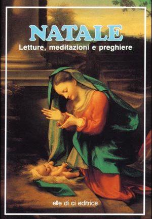 Natale. Letture, meditazioni e preghiere