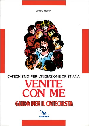 Venite con me. Catechismo per l'iniziazione cristiana. Guida