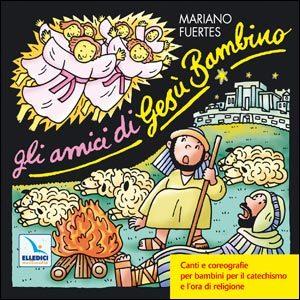 GliAmici di Gesù Bambino. Cd audio con libretto