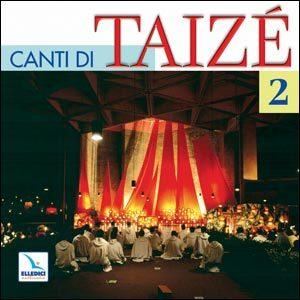 Canti di Taizé. Cd 2 dei canti