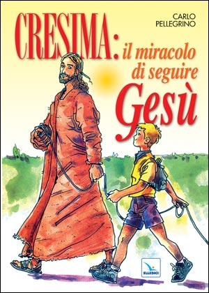 Cresima: il miracolo di seguire Gesù