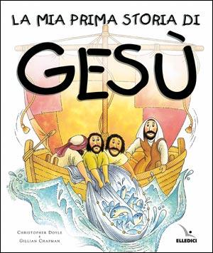 La Mia prima storia di Gesù