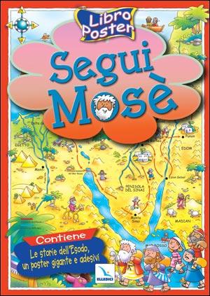 Segui Mosè. Libro poster