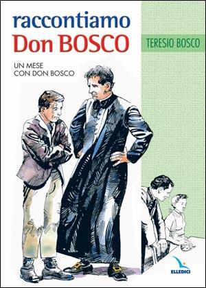 Raccontiamo Don Bosco