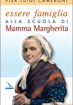 Essere famiglia alla scuola di Mamma Margherita