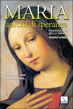 Maria, aurora di speranza