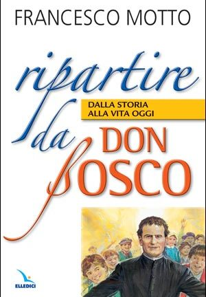 Ripartire da Don Bosco
