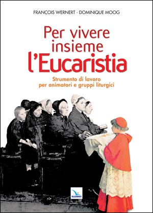 Per vivere insieme l'Eucaristia