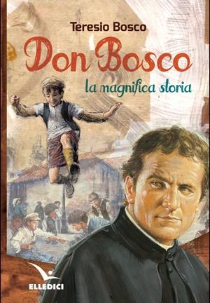 Don Bosco. La magnifica storia