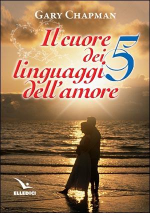 Il Cuore dei cinque linguaggi dell'amore