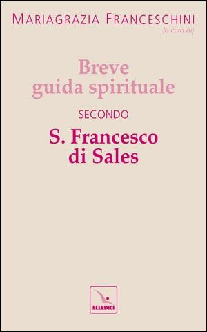 Breve guida spirituale secondo S. Francesco di Sales