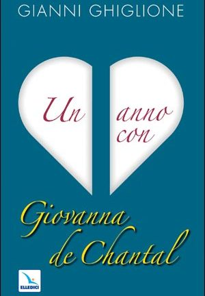 Un Anno con Giovanna de Chantal