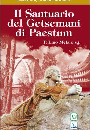 Il Santuario del Getsemani di Paestum