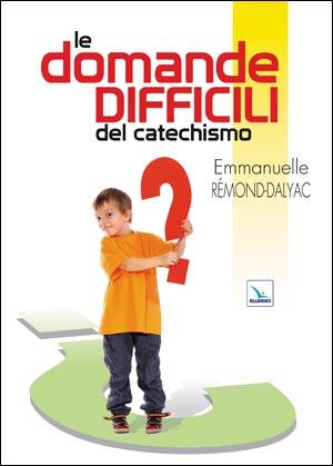 Le Domande difficili del catechismo