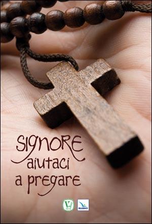 Signore aiutaci a pregare