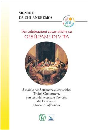 Sei celebrazioni eucaristiche su Gesù pane di vita