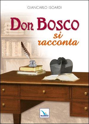 Don Bosco si racconta
