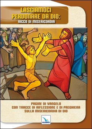 Lasciamoci perdonare da Dio ricco di misericordia