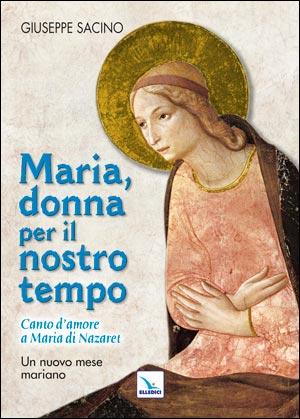 Maria, donna per il nostro tempo