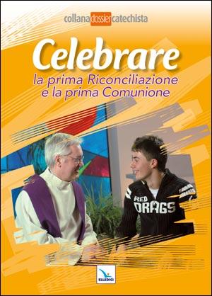 Celebrare la Prima Riconciliazione e la prima Comunione