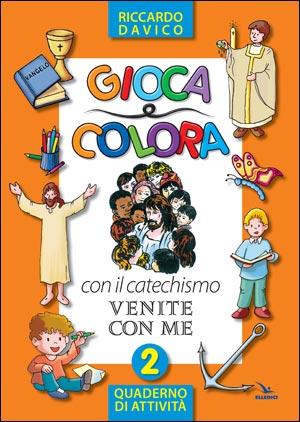 """Gioca e colora con il catechismo """"""""Venite con me"""""""""""