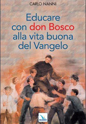 Educare con don Bosco alla vita buona del Vangelo