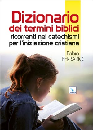 Dizionario dei termini biblici ricorrenti nei catechismi per l'iniziazione cristiana
