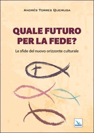 Quale futuro per la fede?